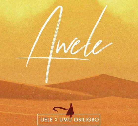 Awele (Ft Umu Obiligbo)