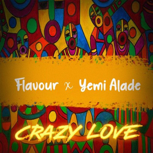 Crazy Love (Ft Yemi Alade)