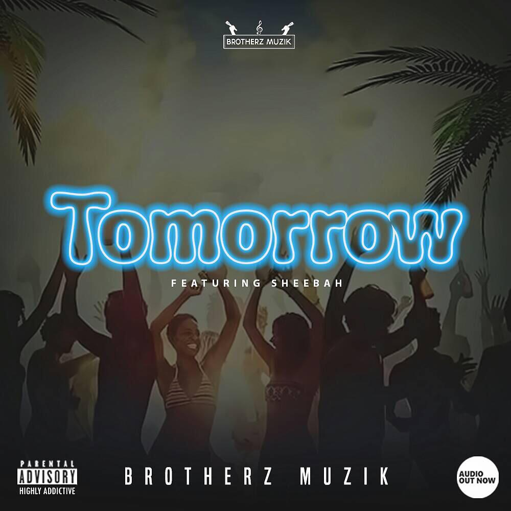 Tomorrow (Ft Sheebah Karungi)