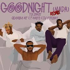 Good night (remix) Mada (Ft DJ Vyrusky, Quarmina Mp, Fameye)