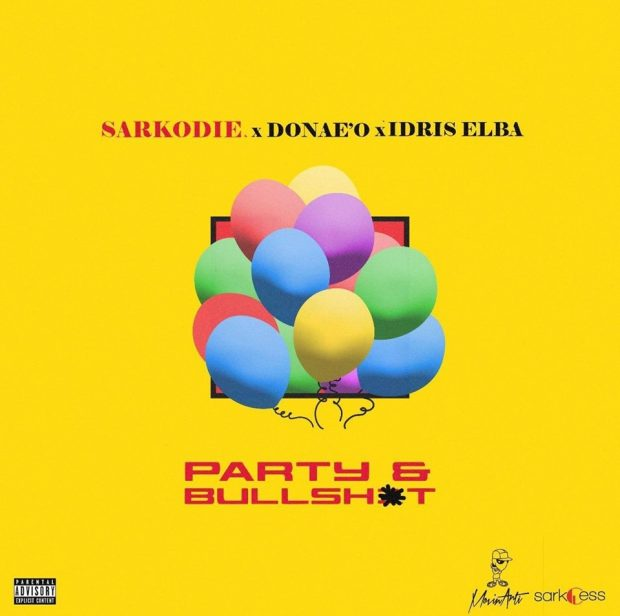 Party n Bullshit (Ft Idris Elba & Donae'o)