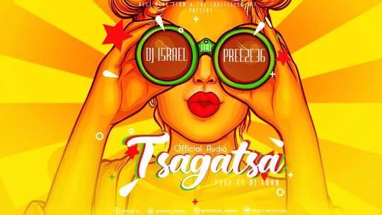 Tsagatsa (Ft Preeze 36)