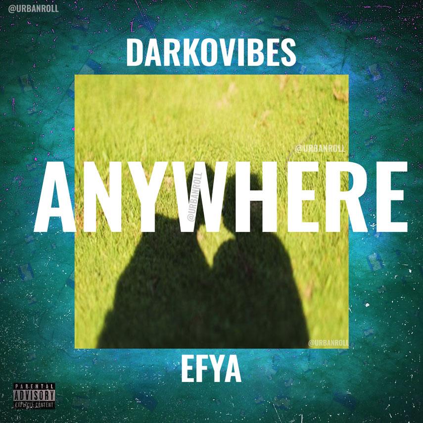 Anywhere (Ft Efya)