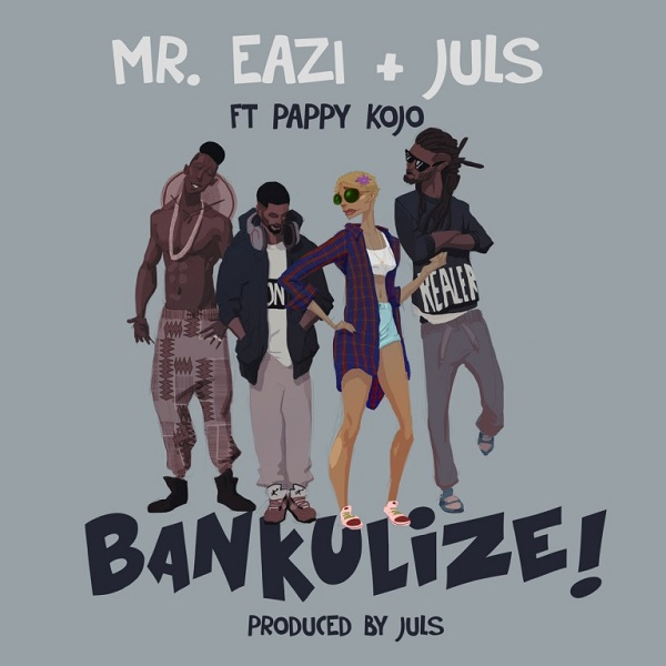 Bankulize (Ft Pappy Kojo)