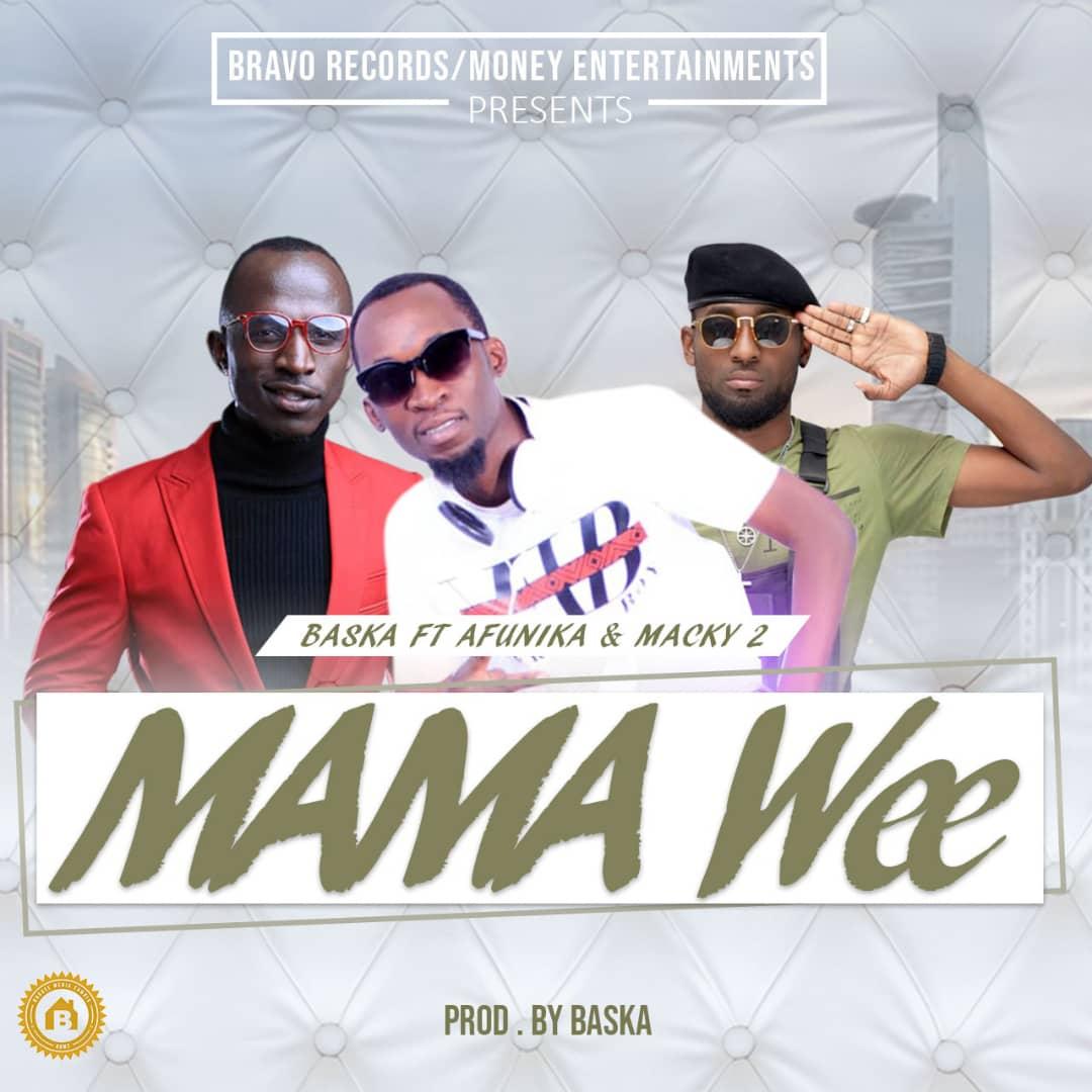 Mama Weee (Ft Macky2, Afunika)