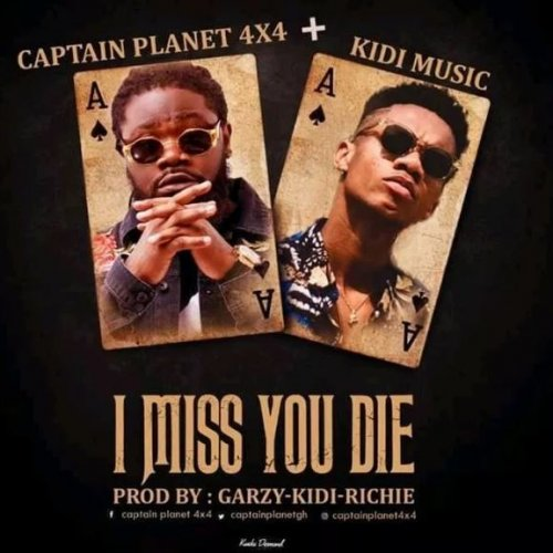 I Miss You Die (Ft KiDi)