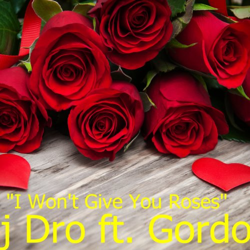 I wont give you roses