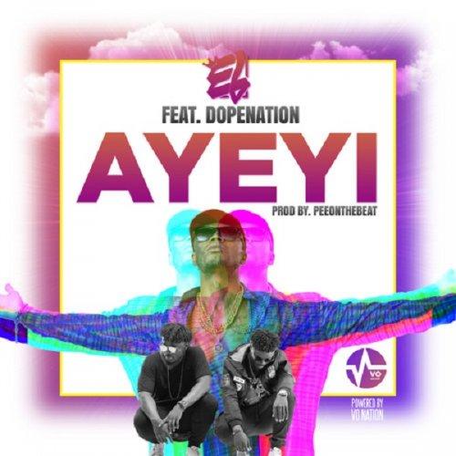 Ayeyi (Ft DopeNation)