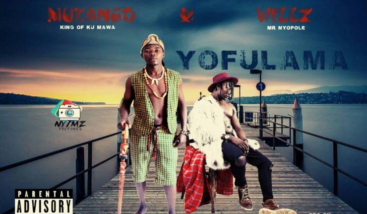 Yofulama (Ft Willz Mr Nyopole)