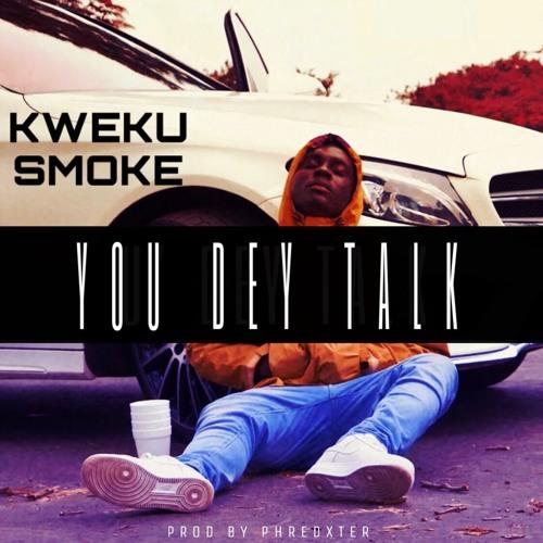 You Dey Talk