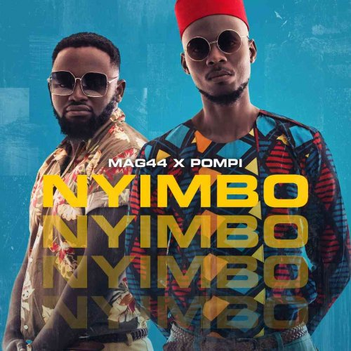 Nyimbo (Ft Mag44)