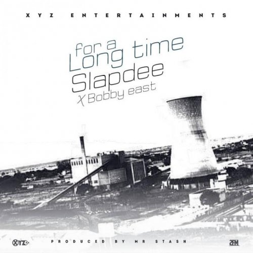 For A Long Time Ft SlapDee (Ft Slapdee)