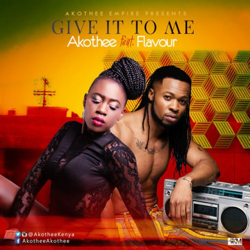 Give It To Me (Ft Flavour)