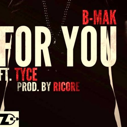 For You (Ft Tyce)