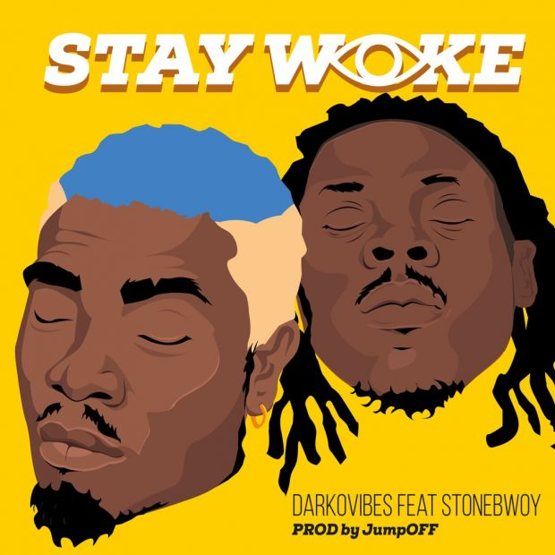 Stay Woke (Ft Stonebwoy)