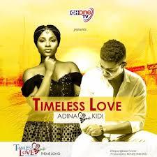 Timeless Love (Ft KiDi)