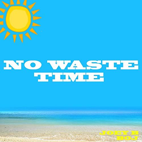 No Waste Time Ft BoJ