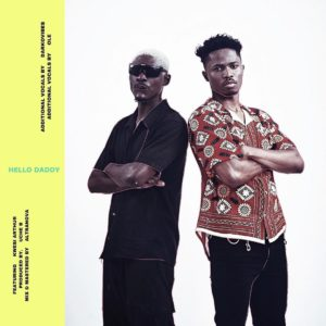 Hello Daddy (Ft Kwesi Arthur)