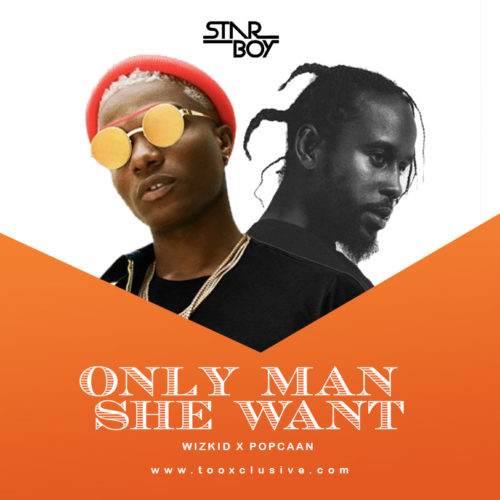 Only man she want Ft Popcaan