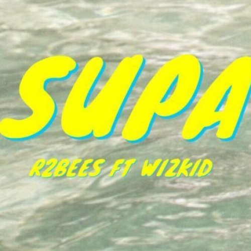 Supa (Ft Wizkid)