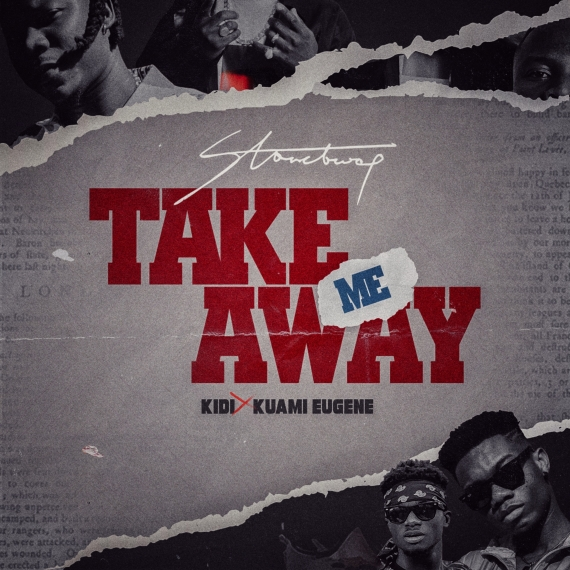 Take Me Away (Ft KiDi, Kuami Eugene)