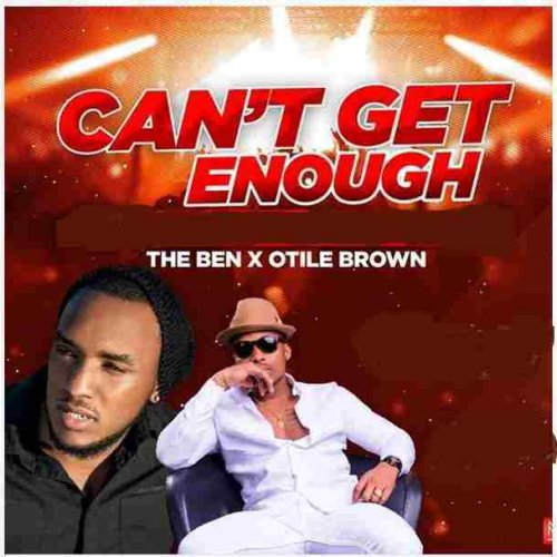 Can't get Enough (Ft Otile Brown)