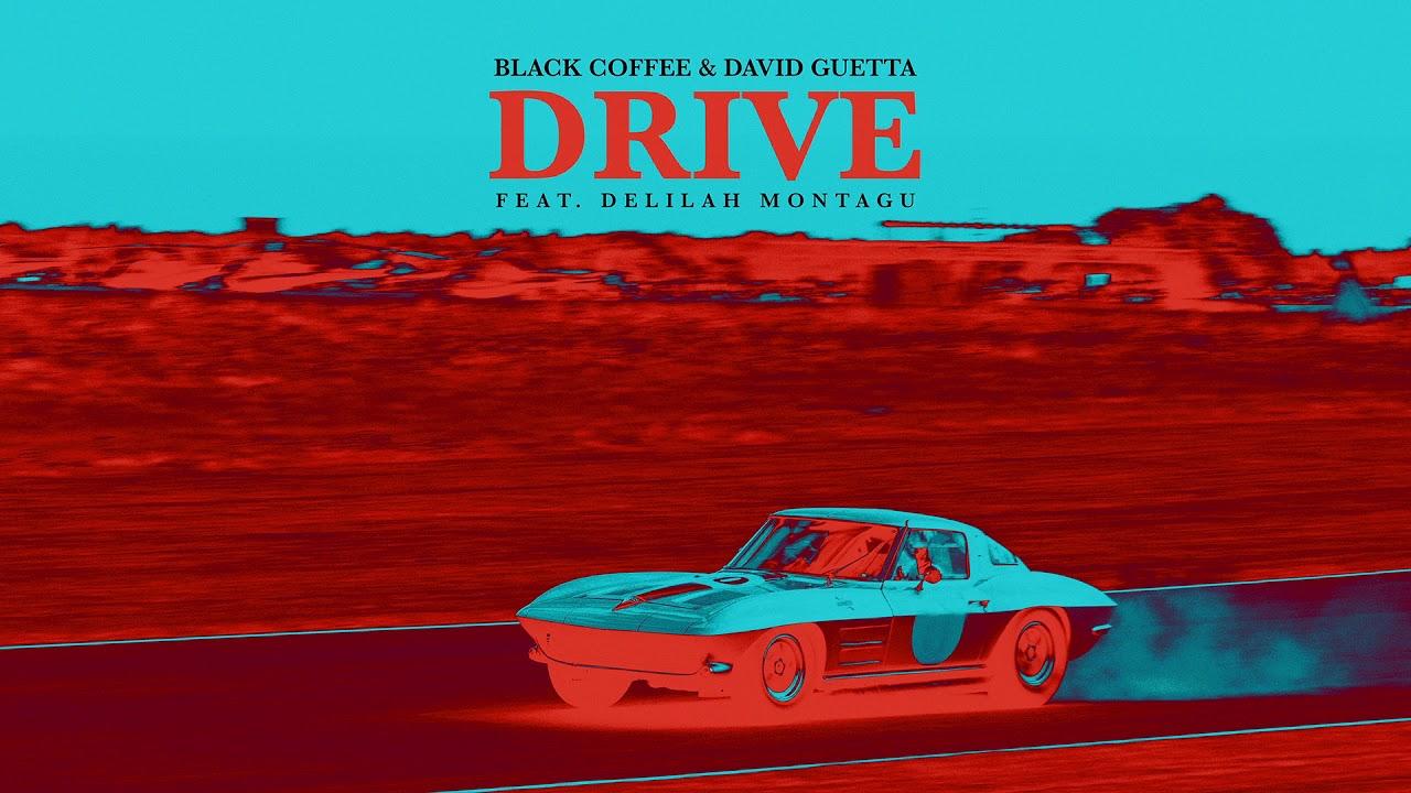 Drive Ft David Guetta & Delilah Montagu