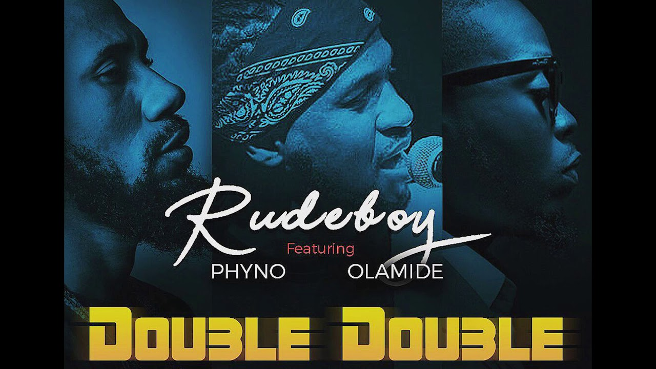 Double Double (Ft Olamide, Phyno)