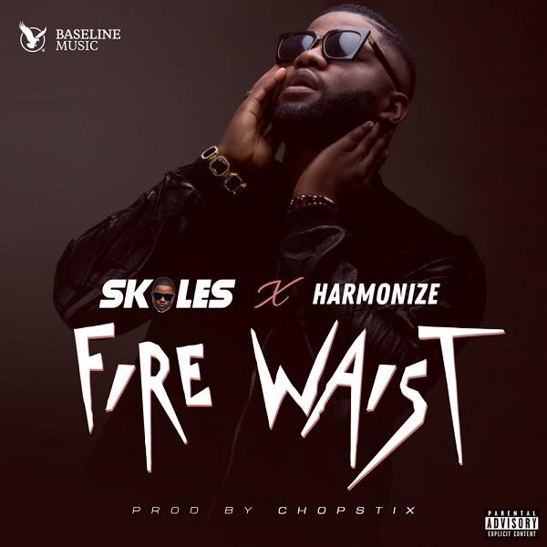 Fire Waist (Ft Harmonize)