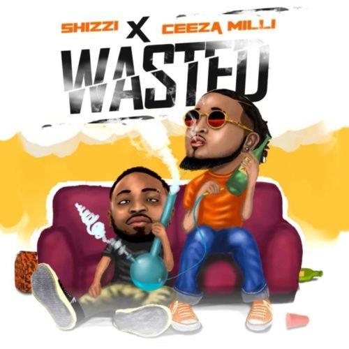 Wasted (Ft Ceeza Milli)