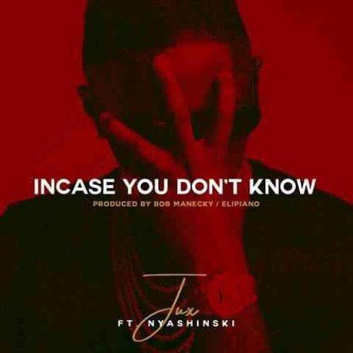 In case You Don't Know (Ft Nyashinski)
