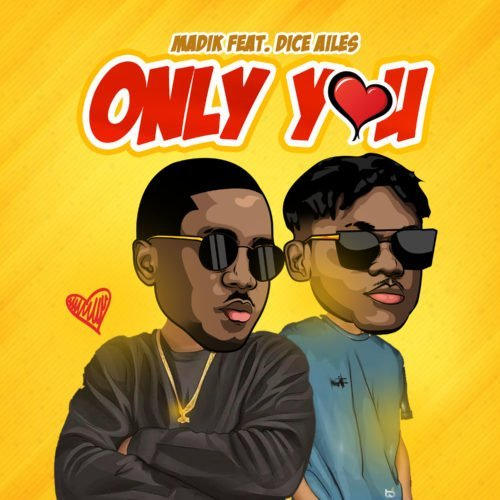Only you (Ft Dice Ailes)