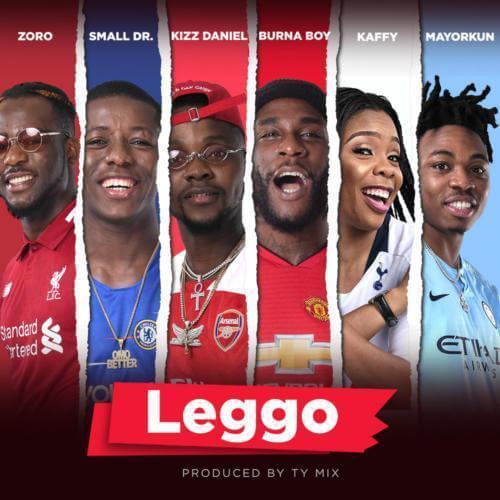 Leggo (Ft Kizz Daniel, Mayorkun, Zoro, Small Doctor)