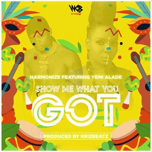 Show me what you got (Ft Yemi Alade)
