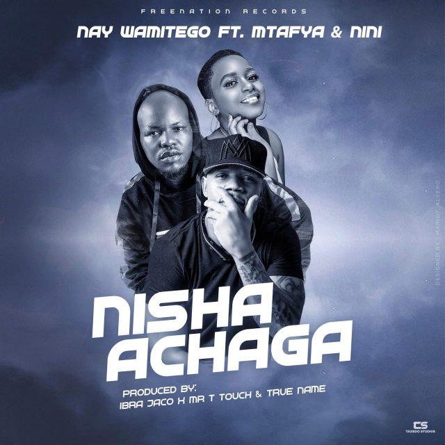 Nishaachaga (Ft Mtafya, NINITZ)
