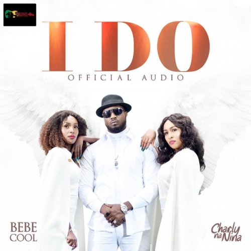 I Do (Ft Bebe Cool)