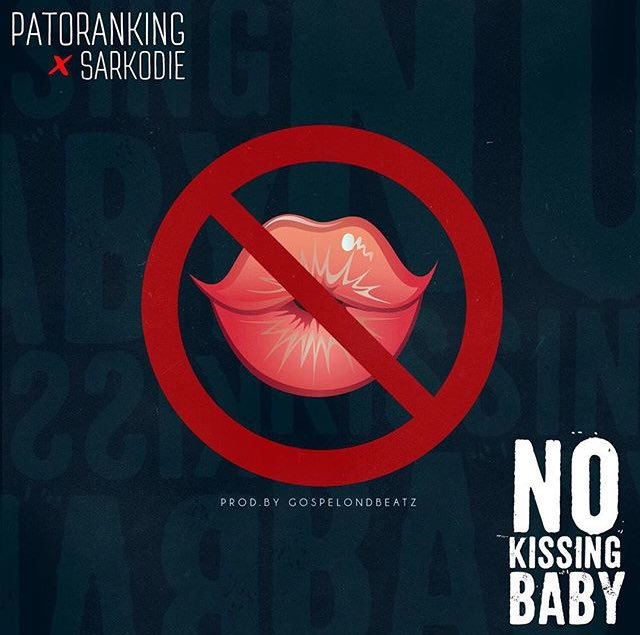 No Kissing Baby (Ft Sarkodie)