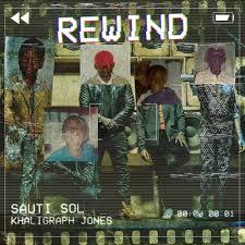 Rewind (Ft Khaligraph Jones)