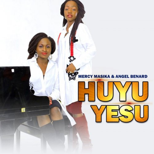 Huyu Yesu (Ft Angel Benard)