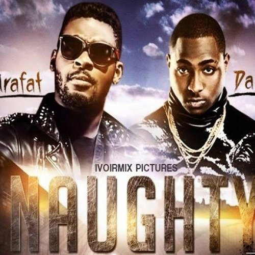 Naughty (Ft Dj Arafat)