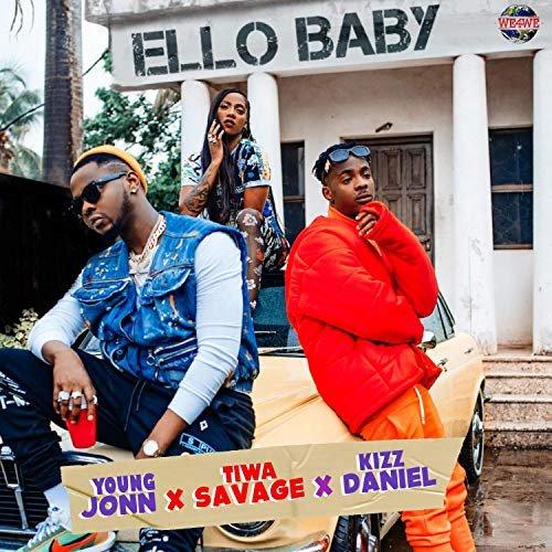 Ello Baby (Ft Young John, Kizz Daniel)