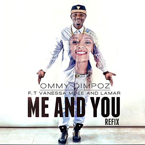 Me and You (Ft Vanessa Mdee)