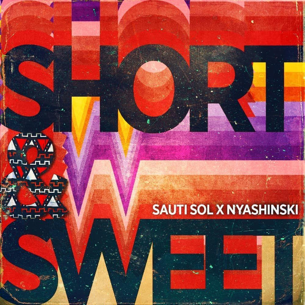 Short & Sweet (Ft Nyashinski)