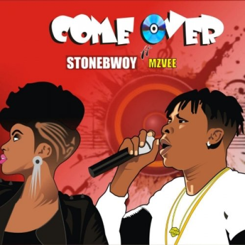 Come over (Ft MzVee)