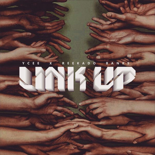 Link Up (Ft Ycee)