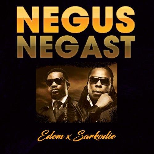 Negus Negast (Ft Sarkodie)