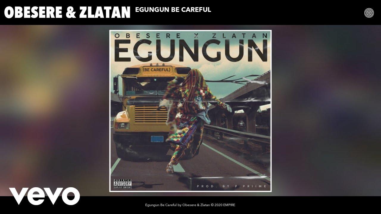 Egungun Be Careful (Ft Zlatan)