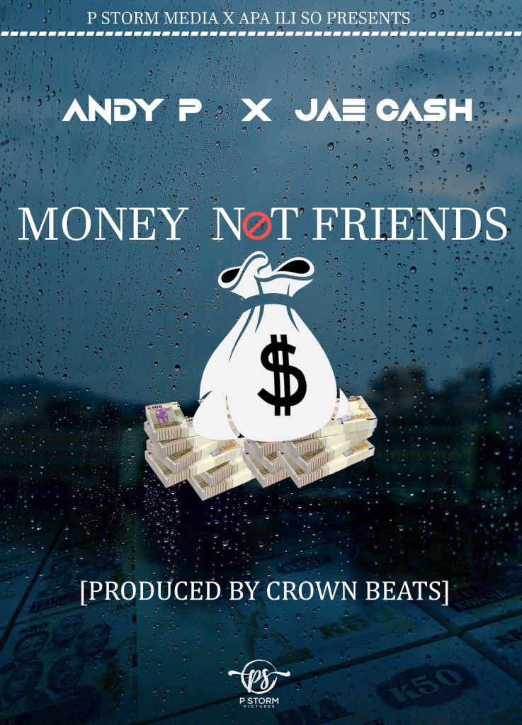Money Not Friends (Ft Jae cash)