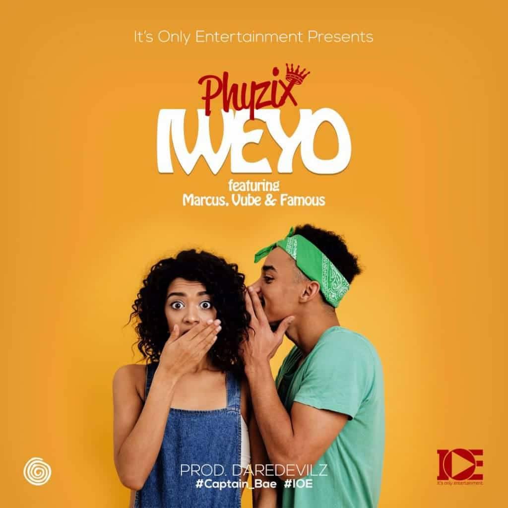Iweyo (Ft Marcus, Vube, Famous)