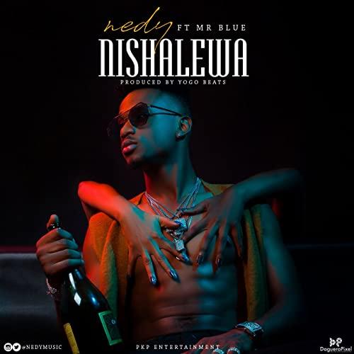 Nishalewa (Ft Mr Blue)